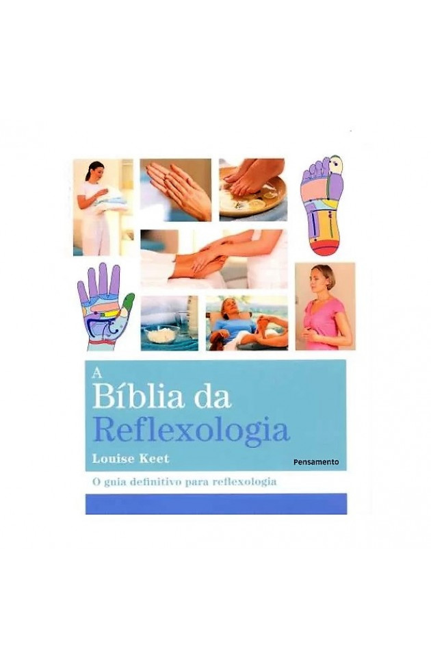 A Bíblia da Reflexologia