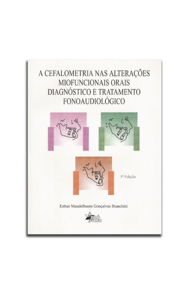 A Cefalometria nas Alterações Miofuncionais Orais Diagnóstico e Tratamento Fonoaudiológico