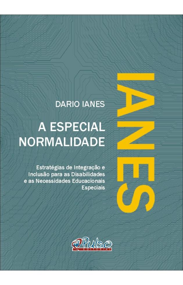 A Especial Normalidade Estratégias de Integração e Inclusão para as disabilidades e as necessidades educacionais especiais