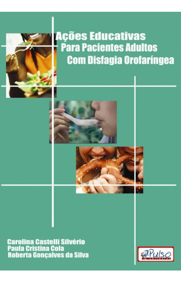 Ações Educativas para Pacientes Adultos com Disfagia Orofaríngea
