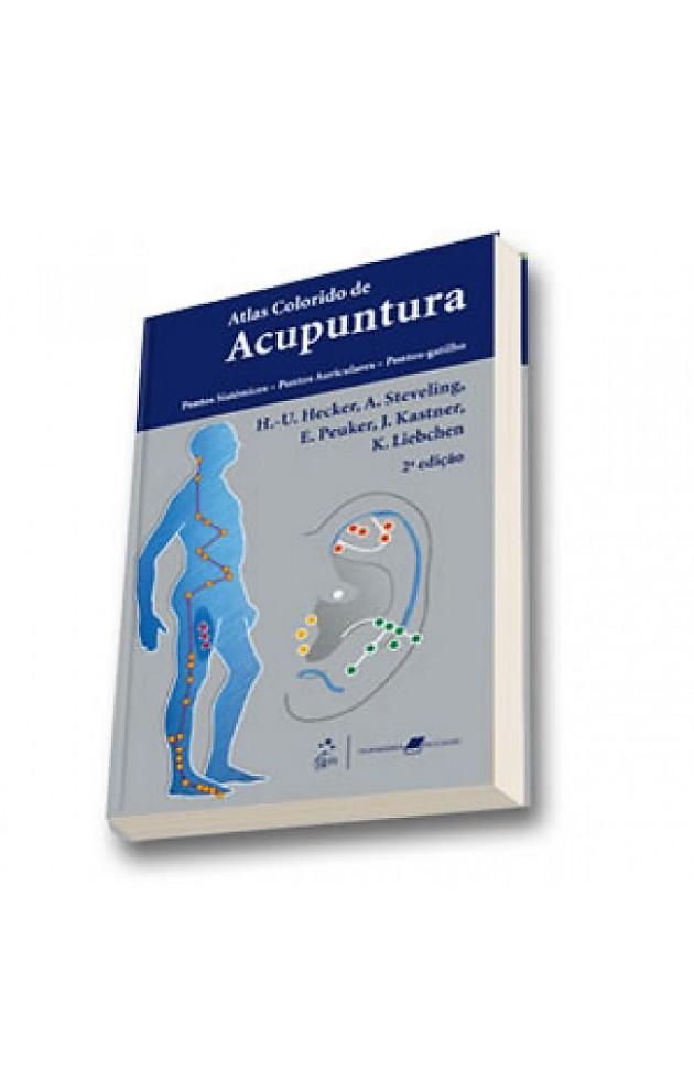 Atlas Colorido de Acupuntura Pontos Sistêmicos, Pontos Auriculares e Ponto-Gatilho