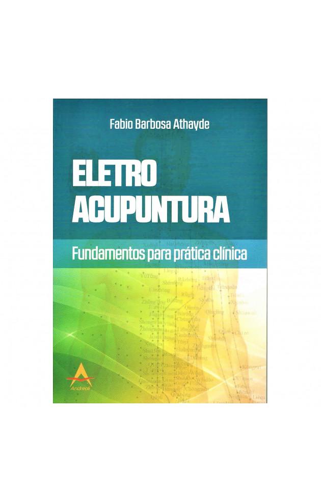 Eletroacupuntura Fundamentos para Prática Clínica