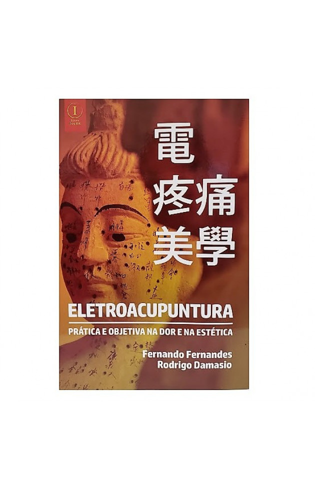 Eletroacupuntura Prática e Objetiva na Dor e na Estética