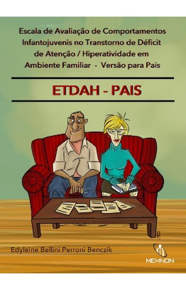 Escala de Avaliação de Comportamentos Infantojuvenis no TDAH em Ambiente Familiar – Versão para Pais (ETDAH-PAIS)